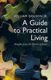 A Guide to Practical Living by William Golson Jr image