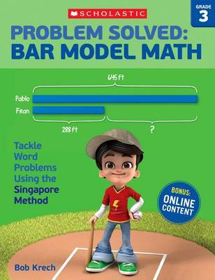 Problem Solved: Bar Model Math Grade 3 by Bob Krech