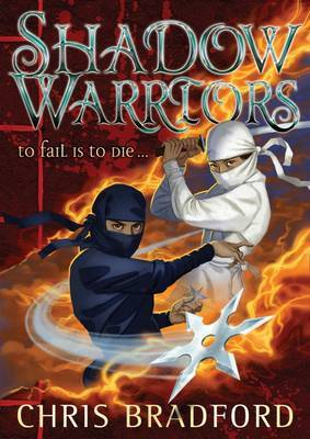Shadow Warriors by Chris Bradford