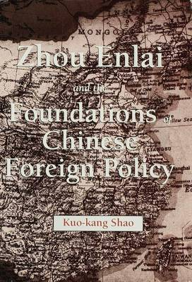 Zhou Enlai and the Foundations of Chinese Foreign Policy by Kuo-Kang Shao image