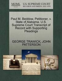 Paul M. Beddow, Petitioner, V. State of Alabama. U.S. Supreme Court Transcript of Record with Supporting Pleadings by George Trawick