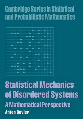 Statistical Mechanics of Disordered Systems by Anton Bovier