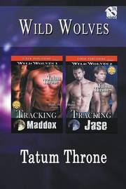 Wild Wolves [Tracking Maddox by Tatum Throne