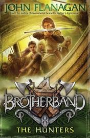 The Hunters (Brotherband Chronicles #3) by John Flanagan