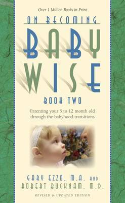 On Becoming Babywise: Book 2 by Gary Ezzo