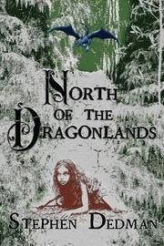 North of the Dragonlands by Stephen Dedman