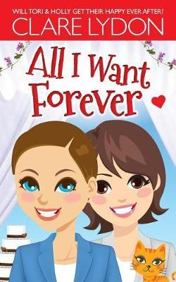 All I Want Forever by Clare Lydon image