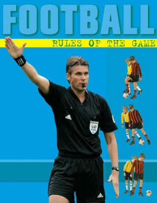 Football: Rules Of The Game by Jim Kelman
