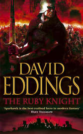 The Ruby Knight (The Elenium #2) by David Eddings