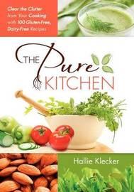 The Pure Kitchen by Hallie Klecker