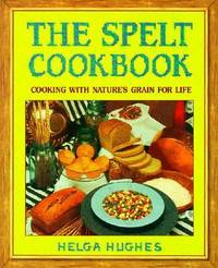 The Spelt Cookbook by Helga Hughes image