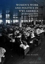 Women's Work and Politics in WWI America by Lars Olsson