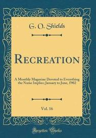 Recreation, Vol. 16 by George O Shields image