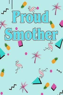 Proud Smother by Old Skool