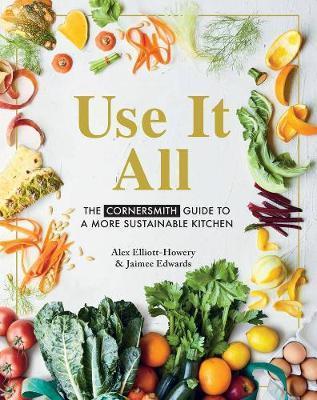 Use it All by Alex Elliott-Howery