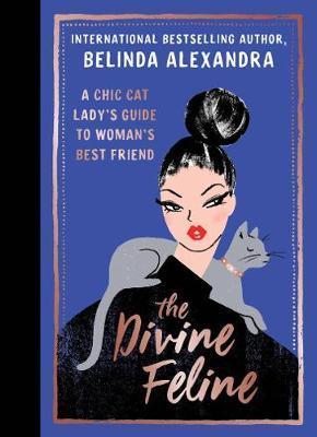 The Divine Feline by Belinda Alexandra