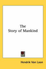 The Story of Mankind by Hendrik Van Loon image