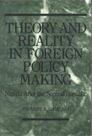 Theory and Reality for Policy: Foreign Policy Making by I.A. Gambari image