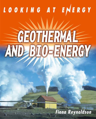 Geothermals and Bio-energy by Fiona Reynoldson
