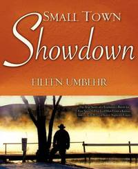 Small Town Showdown by Eileen Umbehr