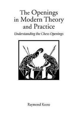 The Openings in Modern Theory and Practice by Raymond Keene image