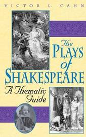 The Plays of Shakespeare by Victor L Cahn