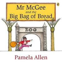 Mr McGee and the Big Bag of Bread by Pamela Allen image