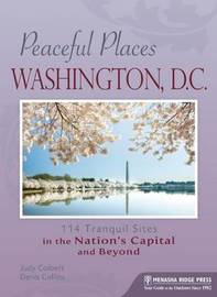Peaceful Places: Washington, D.C. by Judy Colbert