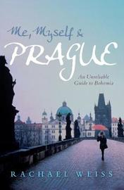 Me, Myself and Prague by Rachael Weiss image