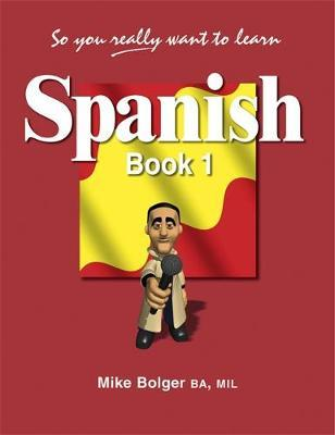 So You Really Want to Learn Spanish Book 1 by Mike Bolger image