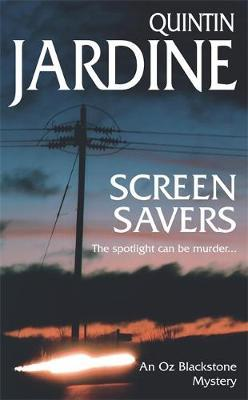 Screen Savers (Oz Blackstone series, Book 4) by Quintin Jardine