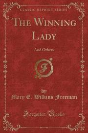 The Winning Lady by Mary E.Wilkins Freeman