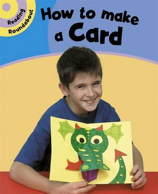Reading Roundabout: How To Make A Card by Paul Humphrey