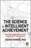 The Science of Intelligent Achievement by Isaiah Hankel