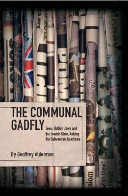 The Communal Gadfly by Geoffrey Alderman