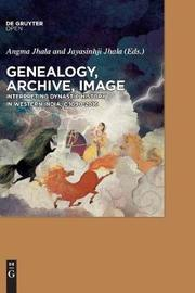 Genealogy, Archive, Image by Angma Jhala