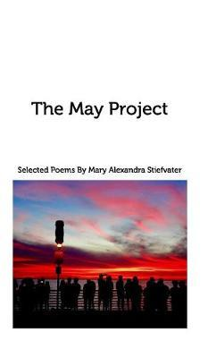 The May Project by Mary Alexandra Stiefvater image