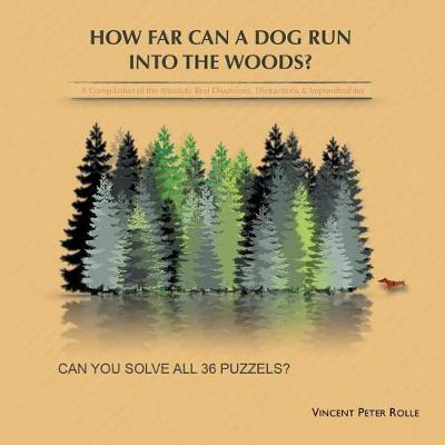 How Far Can a Dog Run Into the Woods? by Vincent Peter Rolle
