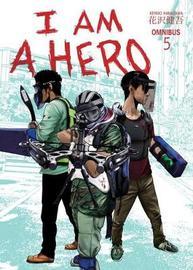 I Am A Hero Omnibus 5 by Kengo Hanazawa