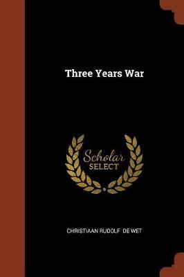 Three Years War by Christiaan Rudolf de Wet image