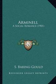 Arminell: A Social Romance (1901) by (Sabine Baring-Gould