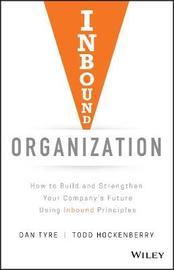 Inbound Organization by Dan Tyre