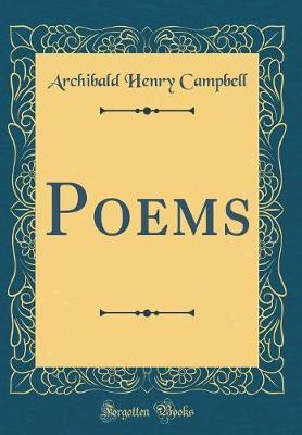 Poems (Classic Reprint) by Archibald Young Campbell
