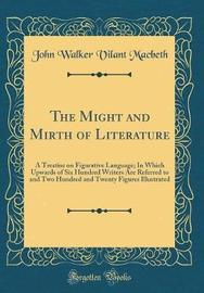 The Might and Mirth of Literature by John Walker Vilant Macbeth image