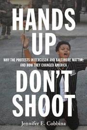 Hands Up, Don't Shoot by Jennifer E. Cobbina