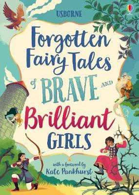 Forgotten Fairy Tales of Brave and Brilliant Girls by Various ~