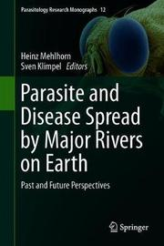 Parasite and Disease Spread by Major Rivers on Earth