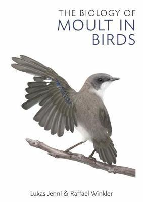 The Biology of Moult in Birds by Lukas Jenni