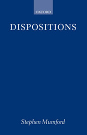 Dispositions by Stephen Mumford