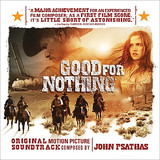 Good For Nothing by John Psathas